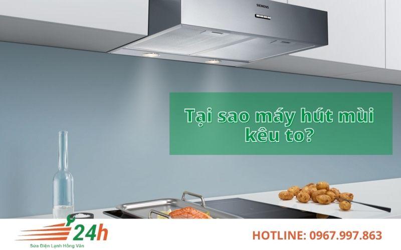 Ống dẫn khí quá hẹp là nguyên nhân xảy ra máy hút mùi bị kêu to