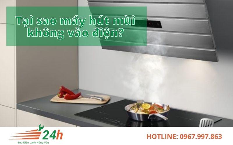 Nguồn điện không ổn định gây nên máy hút mùi mất điện
